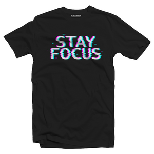 Stay Focus T-Shirt