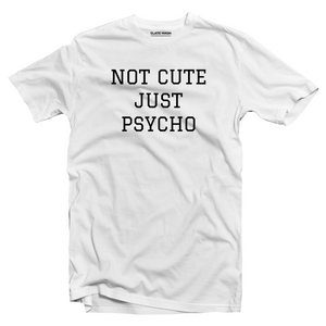 Just psycho T-Shirt (White)