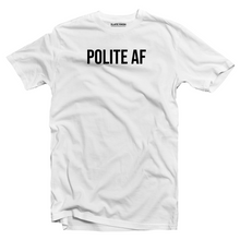 Load image into Gallery viewer, Polite af T-shirt