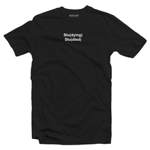 Load image into Gallery viewer, Studying Studied T-shirt