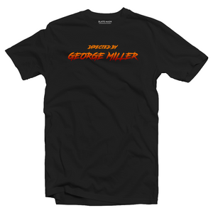 Directed by George Miller T-Shirt