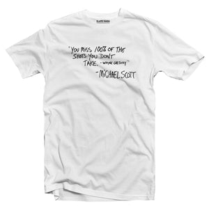 You miss 100% of the shots you don't take - The Office T-Shirt