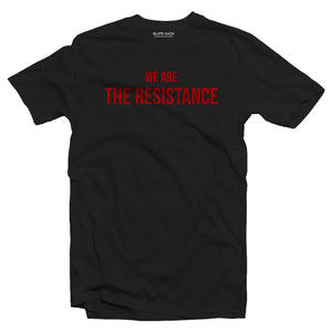 WE ARE THE RESISTANCE - Money Heist T-Shirt