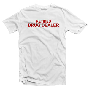 Retired Drug Dealer T-shirt