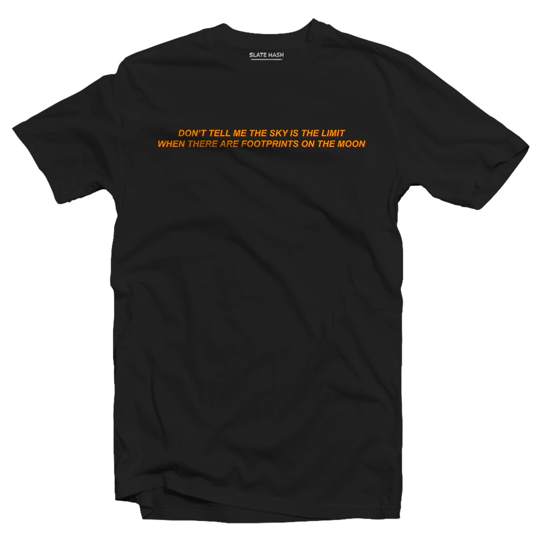 Don't tell me sky is the limit T-shirt