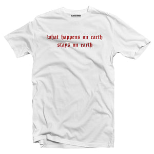 What happens on earth stays on earth T-shirt