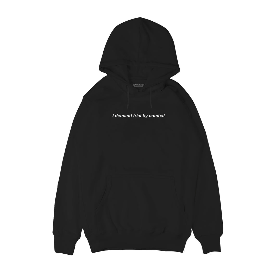 I demand trial by combat Hoodie