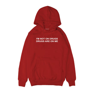 I'm not on drugs Hoodie