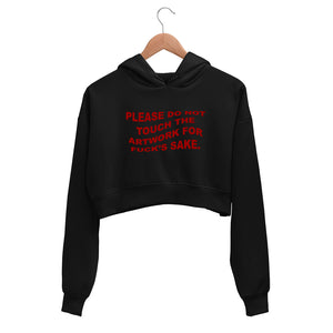 Please do not touch the artwork Crop Hoodie