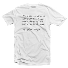 Load image into Gallery viewer, We gon' be alright T-shirt