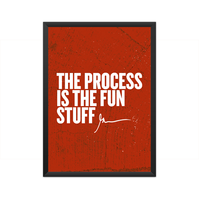 Process is fun Framed Poster