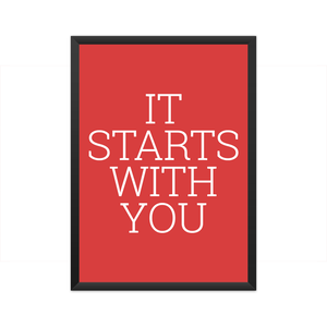 It starts with you Framed Poster