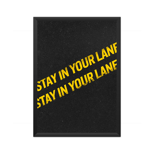 Stay in your lane Framed Poster