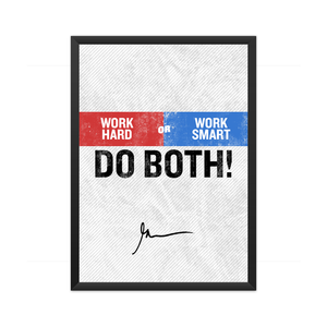 Work Hard & Smart Framed Poster