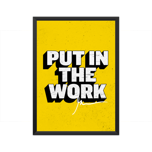 Put in the Work Framed Poster
