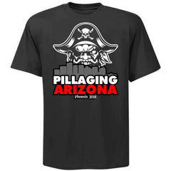 Pillaging Arizona Shirt - Phoenix 2018