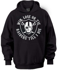 Win Lose or Tie Raiders 4 Life Pullover Hoodie