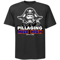 Pillaging Mile High Shirt - Denver 2018
