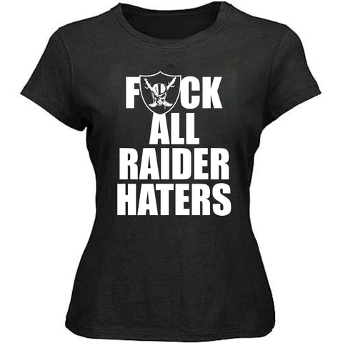 F ALL HATERS - Raiders 4 Life Women's Shirt