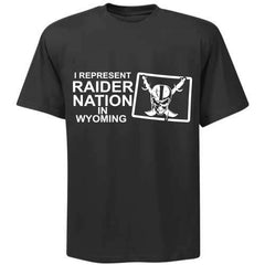 I Represent Raider Nation in Wyoming - R4L Shirt