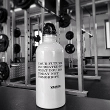 The Warrior's Stainless Steel Water Bottle Mug Printify Your future is created by what you do today not tomorrow
