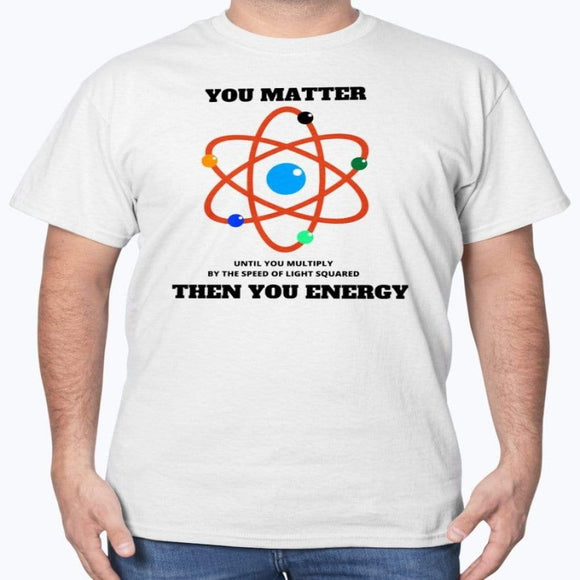 You Matter -T-Shirt, White T-Shirt