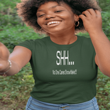 Shh No one cares Snowflake!!! T-shirt Apparel