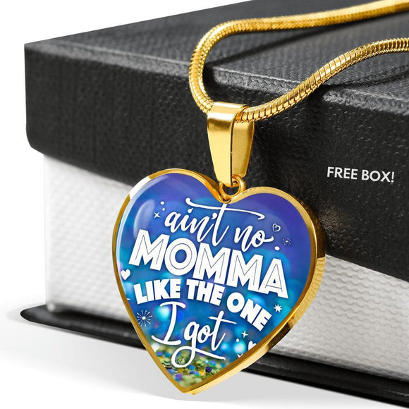 Necklace - Ain't no Momma Like the one I Got - Heart Jewelry
