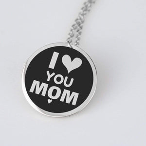 I Love You Mom, Stainless Steel Round Necklace with custom message card (2) pendant