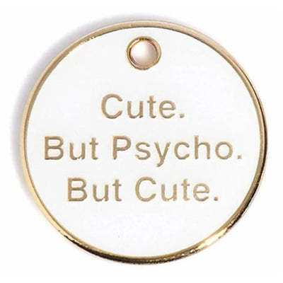 Cute But Psycho Engravable Pet ID Tag NEW ARRIVAL