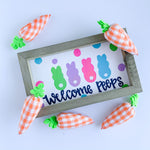 Welcome Peeps Wood Sign