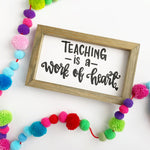 Teaching is a Work of Heart Wood Sig