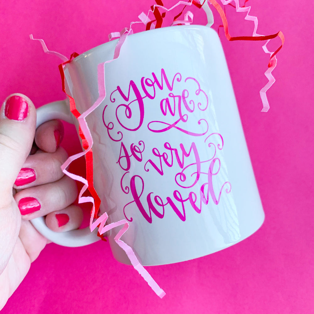You are So Very Loved Mug
