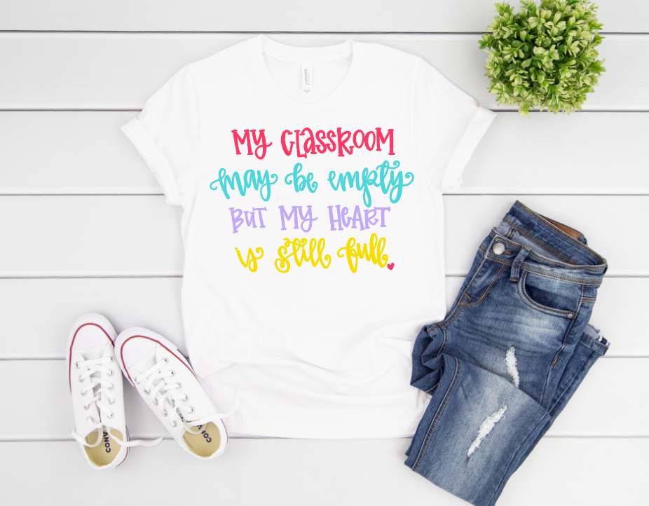 My Heart is Still Full Teacher Tee