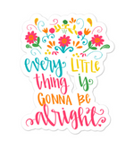 Every Little Thing Sticker