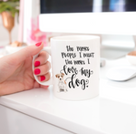 The More People I Meet Coffee Mug [CHOOSE YOUR BREED]