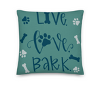 Live Love Bark Pillow