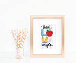 Teach Love Inspire 8 x 10 Art Print