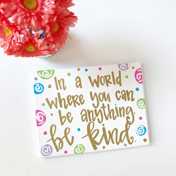Be Kind Canvas and Print