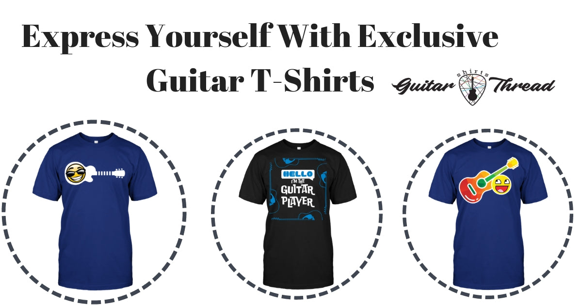Express Yourself With Exclusive Guitar T-Shirts