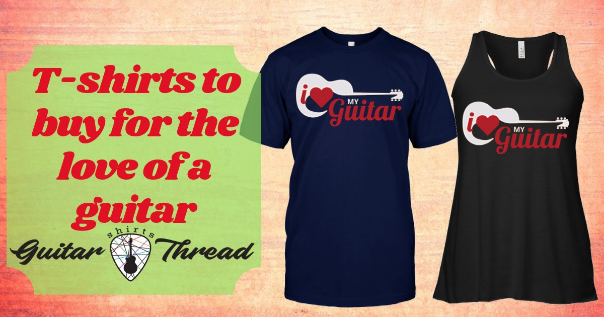 T-Shirts You Should Buy for the Love of a Guitar