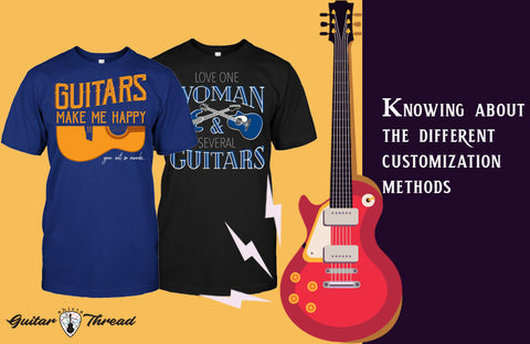 The Different Kinds of Printing Methods for T-Shirt Customization | Guitar T-Shirts in USA