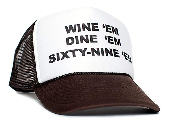 Wine Dine Sixty Nine Em Unisex-adult One-size Trucker Hat Brown/white