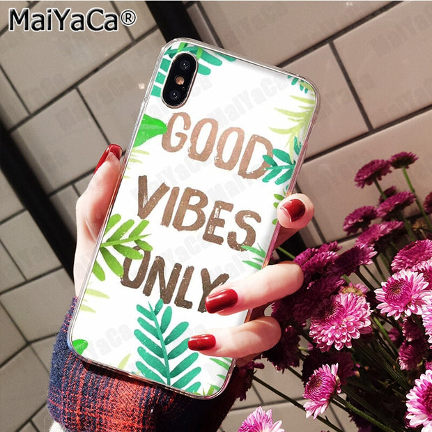 MaiYaCa Positive Good Vibe Only Love Happ Unique Design The Fashion Phone Case For IPhone8 7 6 6S Plus X 10 5 5S SE XR XS XS AX