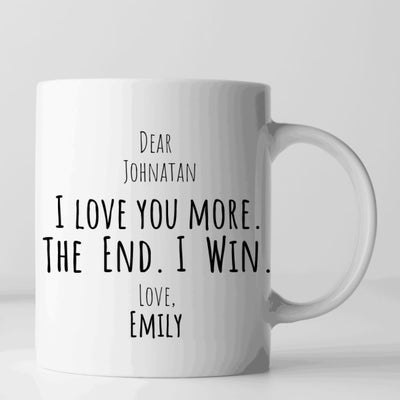Custom I love you more the end I win, love you more gift, custom love you more gift, Personalized love you more, show your love