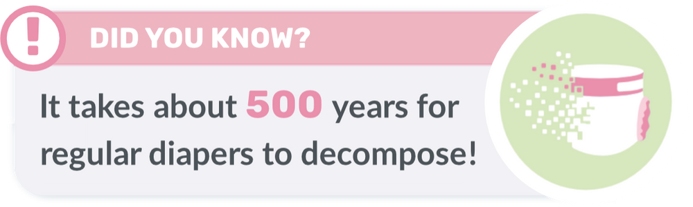 It takes 500 years for regular diapers to degrade