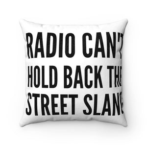 Radio Can't Hold Faux Suede Square Pillow Case