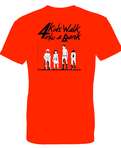 4 Kids Walk Into A Bank - tee shirt