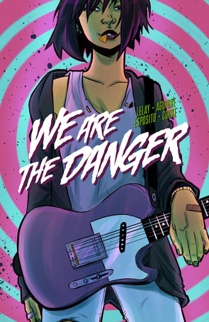 We Are The Danger TP