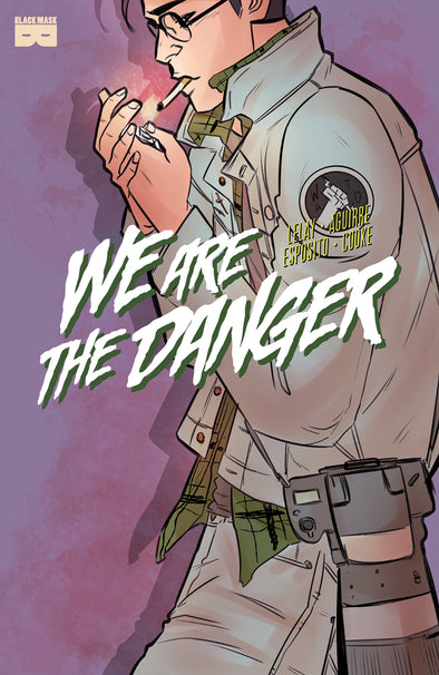 We Are The Danger #3